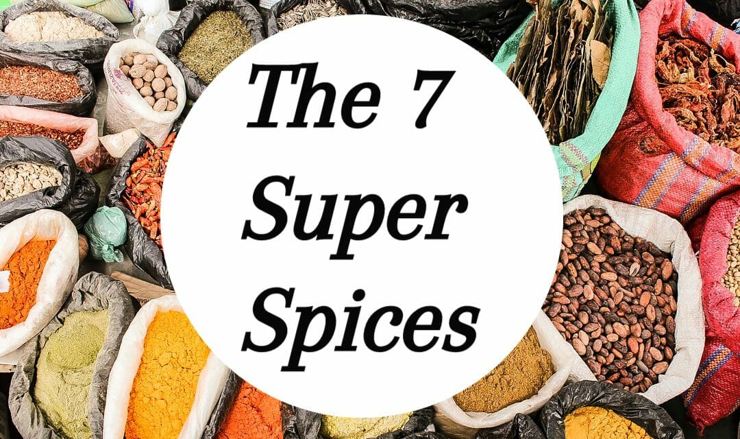 The 7 Super Spices
