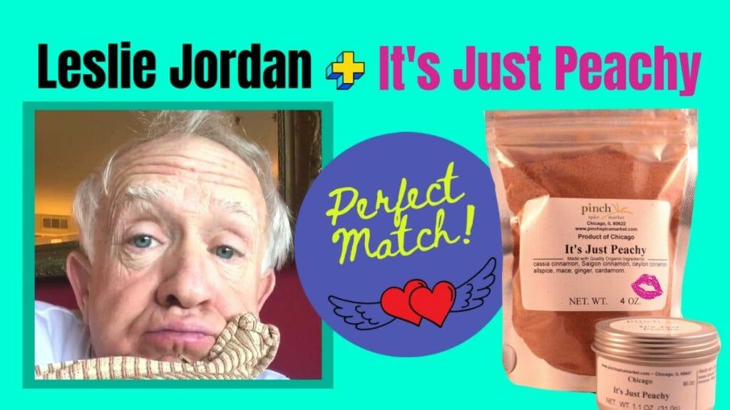 peachy pie spice mix and leslie jordan match up