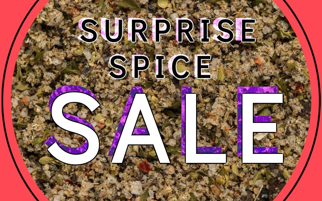 "The ""Life's Hard Let's Spice Things Up"" Surprise Sale"