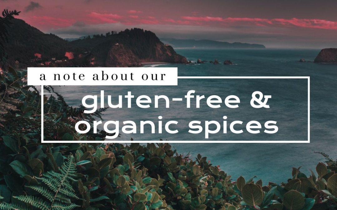 Gluten-Free & Non-Irradiated Organic Spices