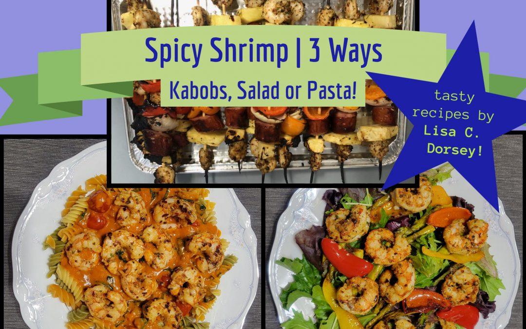 Pinch Spicy Shrimp 3 Ways: Kabobs, Pasta or Salad!